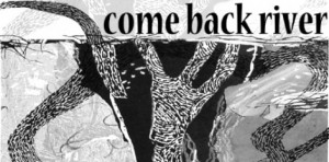 "Design with text ""come back river"" - lsu school of art alumni"