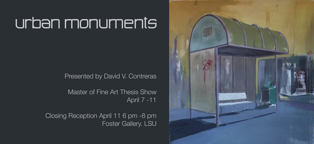 David Contreras Urban Monuments, lsu school of art 2014 spring mfa thesis show