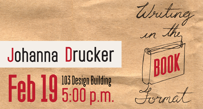 Graphic advertising a lecture by Johanna Drucker