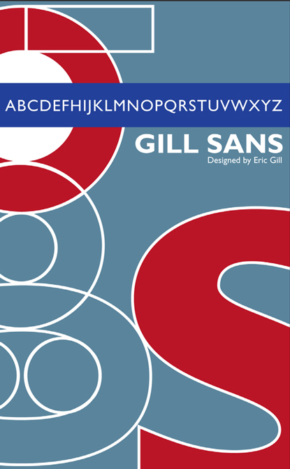 Gill Sans designed by Eric Gill, blue and red background. LSU BFA Studio Art Graphic Design