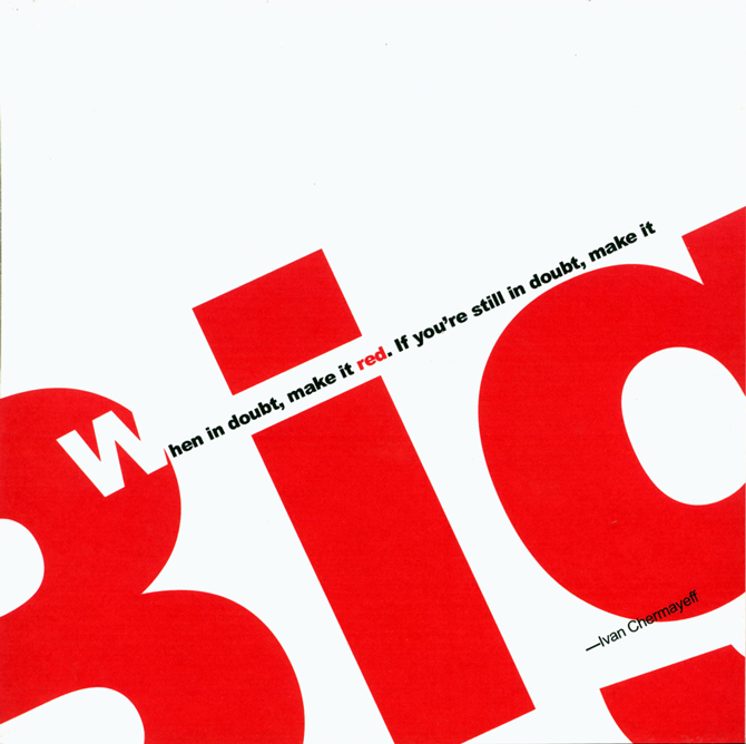 "Text: ""when in doubt, make it red. If you're still in doubt, make it BIG."" LSU BFA Studio Art Graphic Design"