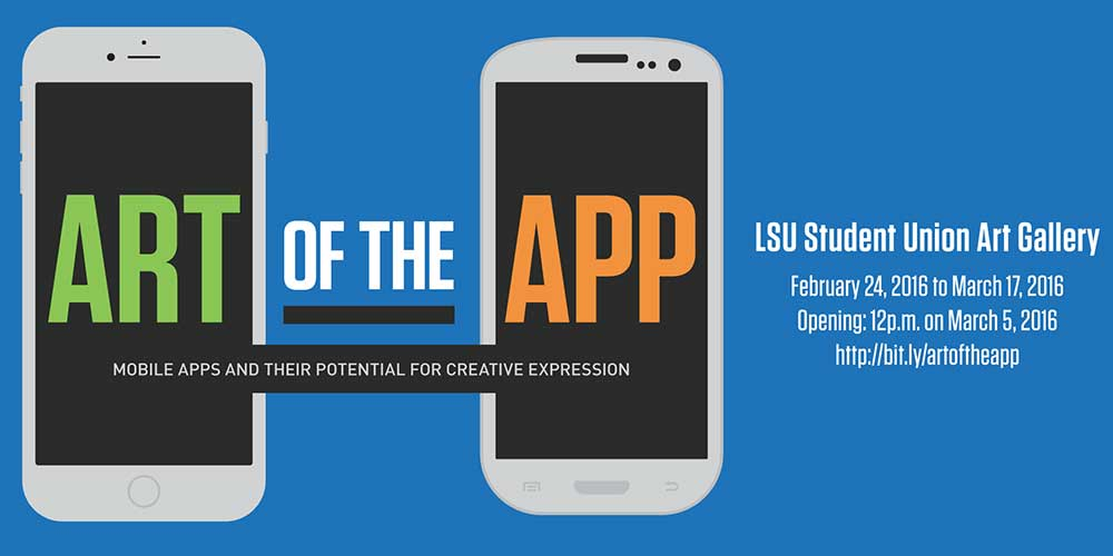 Graphic for the Art of the App in the LSU Student Union Art Gallery