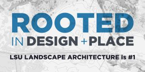 Graphic advertising LSU Landscape Architecture as the #1 program