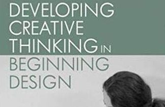 Developing Creative Thinking in Beginning Design Book Cover