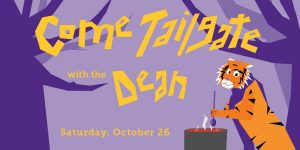 "Text: ""Come Tailgate with the Dean"" Oct. 26, illustrated tiger with jambalaya pot under trees"