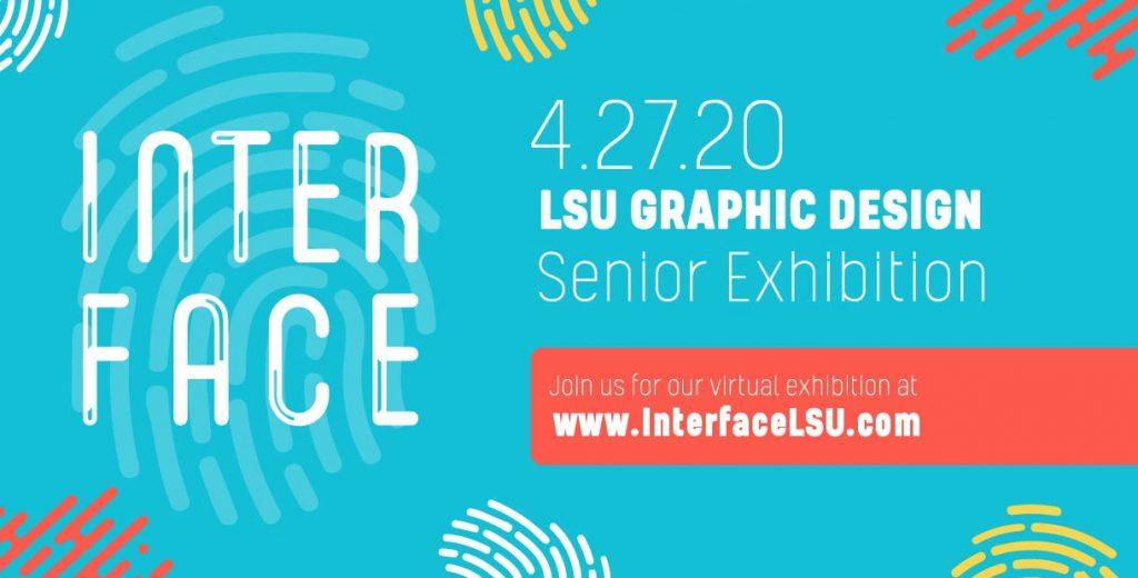 Graphic Design Senior Show Interface https://www.interfacelsu.com/