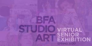 BFA Studio Art Virtual Senior Exhibition. (purple background)