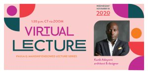 Kunle Adeyemi Virtual Lecture November 18, 2020 1:30 p.m. CT via Zoom. Photo of Adeyemi; pink background.