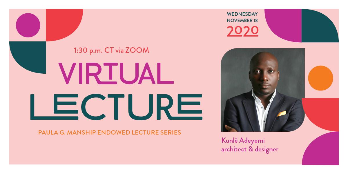 Kunle Adeyemi Virtual Lecture November 18, 2020 1:30 p.m. CT via Zoom. Photo of Adeyemi; pink background.