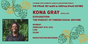 Kona Gray Lecture Monday Feb. 8, 2021 5 pm Zoom. Green leaf pattern background and photo of speaker Kona Gray.