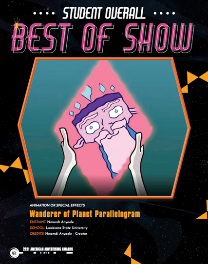 ADDYs Student Overall Best of Show Wanderer of Planet Parallelogram, Animation or Special Effects. Graphic or cartoon face.